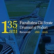 Aniversarea a 135 de ani de la infiintarea Facultatii de Cai Ferate, Drumuri si Poduri